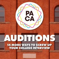 AUDITIONS: 14 More Ways to Screw Up Your College Interview